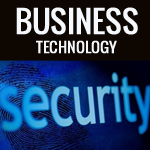 Security Technology that can protect your Business